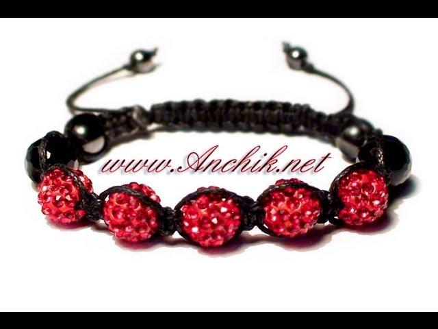 Tutorial: Shamballa Bracelet / Как сделать браслет ШАМБАЛА?
