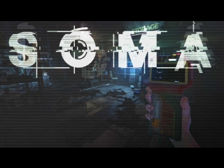 SOMA — Роботы решили, что они люди! Ужастик  (HD)