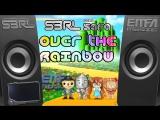 Over the Rainbow - S3RL feat Sara