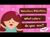 Valentines, Valentines, What Colors Do You See  Valentine's Day Song for Kids