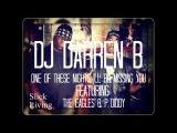 Dj Darren B Ft The Eagles &amp P Diddy - One of these Nights ill be Missing You (Audio)