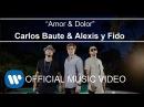 Carlos Baute ft. Alexis Fido - Amor y Dolor (Videoclip Oficial)
