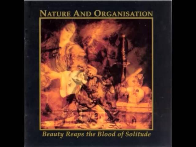 Nature And Organisation - Beauty Reaps The Blood Of Solitude (Album) (FLAC Audio)