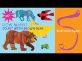 How Many Count with Brown Bear Brown Bear What do You See (By Eric Carle &amp Bill Martin Jr)