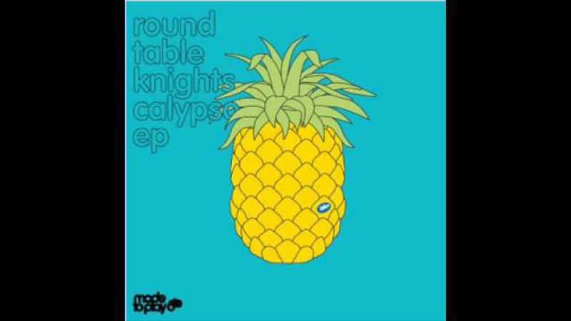 Round Table Knights - Calypso (Original Mix)