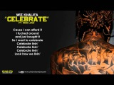 Wiz Khalifa - Celebrate Ft. Rico Love (Lyrics)
