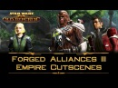 SWTOR: Forged Alliances III - Empire storyline cutscenes [incl. Legacy of the Rakata flashpoint]