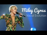 Miley Cyrus - Vocal Evolution (2006 to 2016 10 Years Edition)
