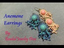 Beading Tutorial Anemone Earrings Beading With Brick Stitch