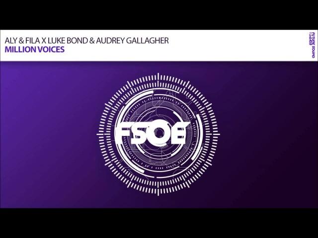 Aly & Fila X Luke Bond & Audrey Gallagher - Million Voices (Radio Edit) \ Vocal Trance 2016
