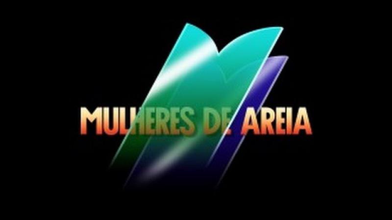 MULHERES DE AREIA - ABERTURA - 1993