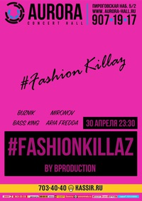 #FASHIONKILLAZ // 30TH APRIL // AURORA