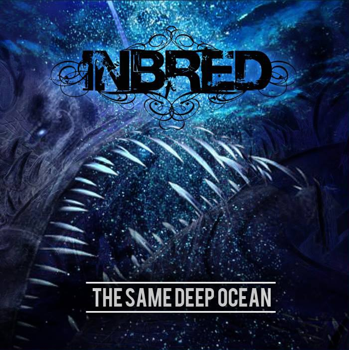 Inbred - The Same Deep Ocean (2015)