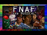 FNAF The Musical -The Complete Series (Live Action feat. Markiplier, Nathan Sharp, &amp MatPat)