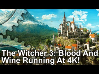 The Witcher 3: Blood And Wine - 4K PC Gameplay Footage