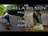 Micaela Wilson | Hills + Halfpipes