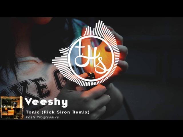 Veeshy - Tonic (Rick Siron Remix) [POSH004] | THS89
