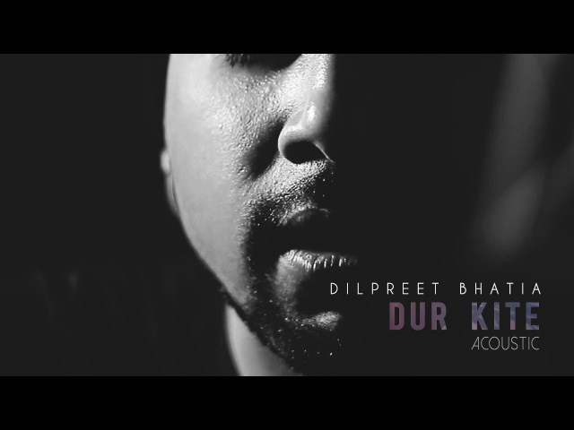 Dilpreet Bhatia - Dur Kite ^ Live ^