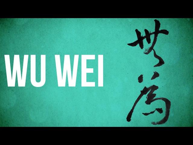EASTERN PHILOSOPHY Wu Wei