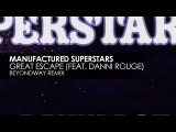 Manufactured Superstars featuring Danni Rouge - Great Escape (Beyondway Remix)