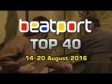 Beatport Chart TOP 40 EDM Songs &amp DJ Tracks (14-20 August 2016)
