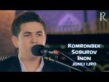 Komronbek Soburov - Inon (jonli ijro) Комронбек Собуров - Инон (жонли ижро)