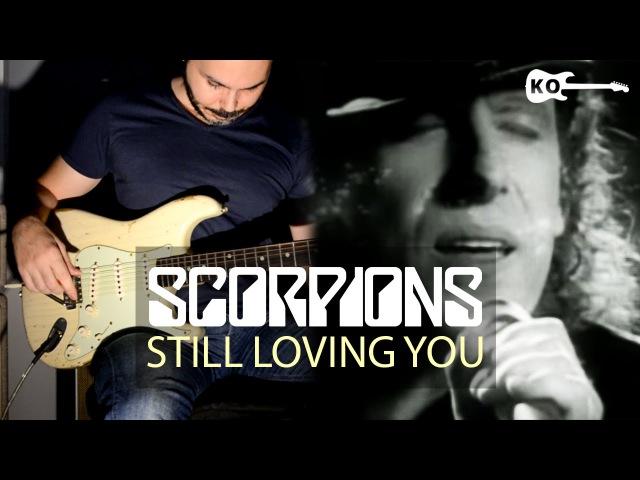 Scorpions - Still Loving You - Electric Guitar Cover by Kfir Ochaion
