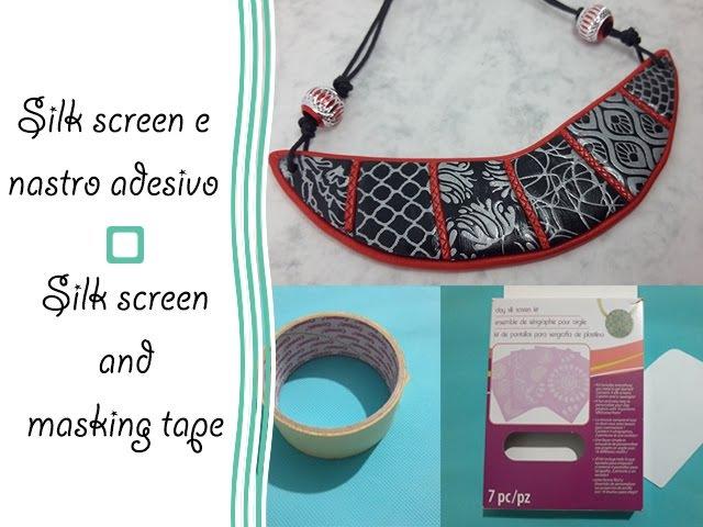 Silk screen e nastro adesivo - Silk screen and masking tape - Polymer clay tutorial