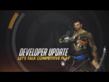Developer Update | Let's Talk Competitive Play | Overwatch