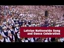 Latvian Nationwide Song and Dance Celebration- Vispārējie latviešu Dziesmu un Deju svētki