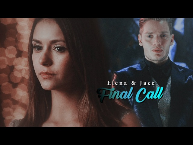 Elena Gilbert Jace Wayland | Final Call