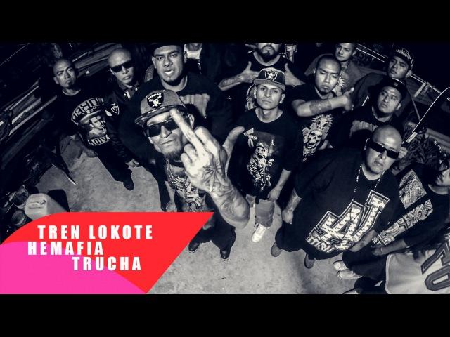 TREN LOKOTE FT. HEMAFIA TRUCHA Video Oficial