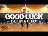 Good Luck - Basement Jaxx Koharu Sugawara Choreography 310XT Films URBAN DANCE CAMP