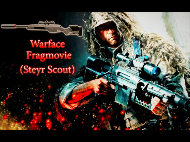 Warface Fragmovie (Steyr Scout)