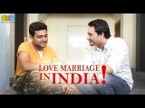 Love Marriage in India !!! (The Tickle Box Videos)
