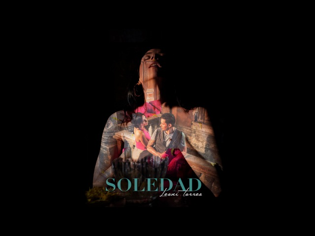 Soledad (Video Oficial) - Leoni Torres