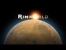Прохождение RimWorld Сезон 2. Серия 9. Переизбыток энергии.