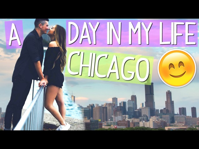 A Day In My Life Chicago!