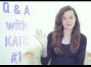 Q A with Kate | Вопросы и ответы с Kate