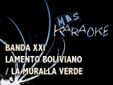 Banda XXI - Lamento boliviano y La Muralla verde (karaoke)