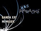 Banda XXI - Mi mujer (karaoke)