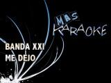Banda XXI - Me dejo (karaoke)