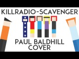 KillRadio - Scavenger (Paul Baldhill cover) (OMS)