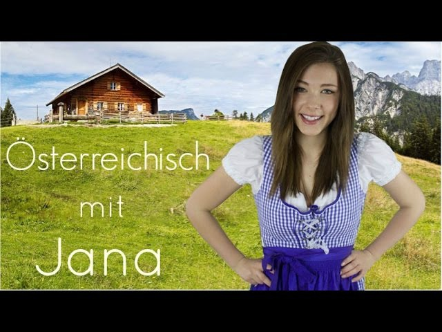 Österreichisch für Anfänger Dialekt mit Jana lustige Wörter