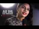 Ae Dil Hai Mushkil Female Cover Version By @VoiceOfRitu Karan Johar Ranbir Kapoor