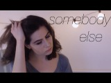 Somebody Else - The 1975  dodie