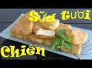 LÀM SỮA CHIÊN 100%THÀNHCÔNG ❤ bánh Sữa Tươi Chiên Десерт Жареное Молоко Fried Milk LAM SUA CHIEN