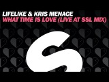 Lifelike &amp Kris Menace - What Time Is Love (Live at SSL mix)