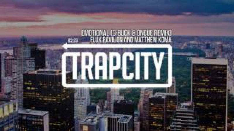 Flux Pavilion Matthew Koma - Emotional (G-Buck feat. OnCue Remix)