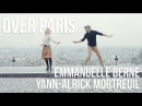 Emmanuelle Berne Yann Alrick Mortreuil in Over Paris Montmartre Hit Me Up